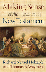 Making Sense of the New Testament: Timely Insights and Timeless Messages (Hardcover) *