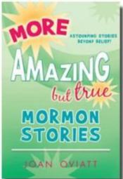 More Amazing But True Mormon Stories V2 (Paperback) *