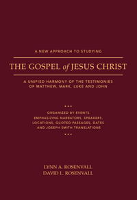 A New Approach to Studying the Gospel of Jesus Christ: A Unified Harmony of the Testimonies of  Matthew, Mark, Luke and John (Paperback) *Pre-Order