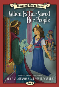 Believe and You're There Vol. 8: When Esther Saved Her People (Paperback) *