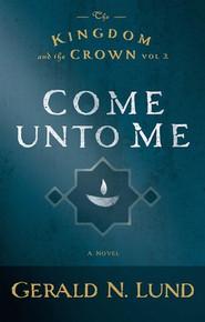 The Kingdom and the Crown Vol. 2: Come Unto Me (Paperback) *