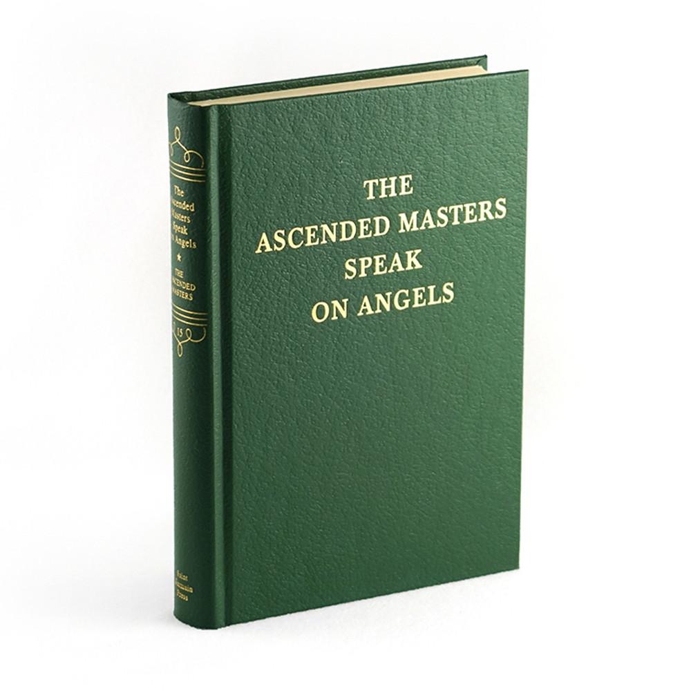 Volume 15 - The Ascended Masters Speak on Angels