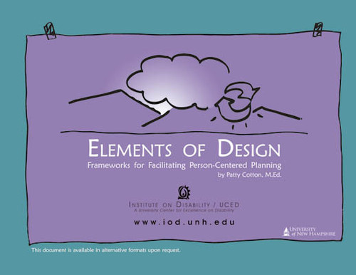 Elements of Design:  Frameworks for Facilitating Person Centered Planning