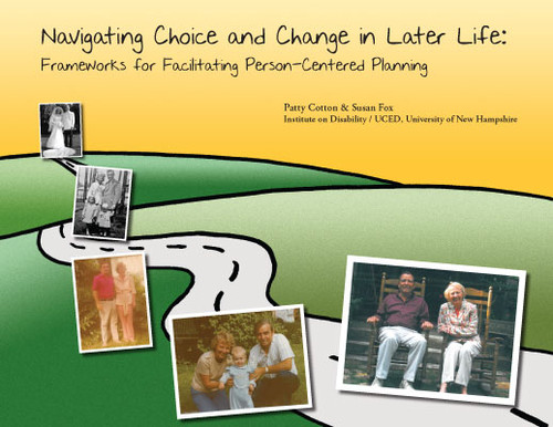 Navigating Choice and Change in Later Life: Frameworks for Facilitating Person Centered Planning