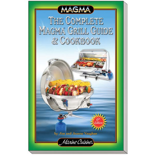 Magma Marine Complete Grill Guide & Cookbook