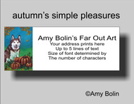 ADDRESS LABELS · AUTUMN'S SIMPLE PLEASURES (BROWN EYES) · HUSKIES & MALAMUTES · AMY BOLIN