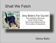 ADDRESS LABELS · SHALL WE FETCH? · BLACK LAB · AMY BOLIN