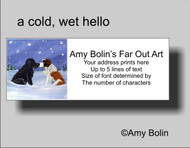 ADDRESS LABELS · A COLD, WET HELLO · BLACK NEWFOUNDLAND, SAINT BERNARD · AMY BOLIN