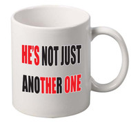 hes not just another one coffee tea mugs gift