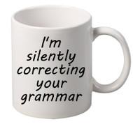 I M Silently Correcting Your Grammar coffee tea mugs gift