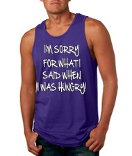 I m Sorry For What I Said When I Was Hungry Mens Jersey Tank Top