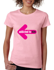 Addicted to him women T shirt valentines day gift