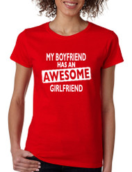 My boyfriend has an awesome Girlfriend  Womens Tshirt valentines day gift