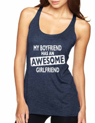 My boyfriend has an awesome Girlfriend  women Triblend Racerback Tank top valentines day gift