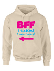 I know she is crazy BFF (Best friends forever) Women Hooded sweatshirt