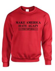 Make America Hate Again Trump 2016 Elections Women Sweatshirt