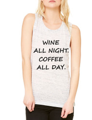 Women's Flowy Muscle Top Wine All Night Coffee All Day Drunk