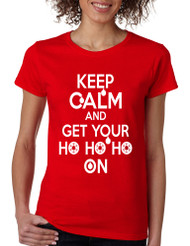 Women's T Shirt Keep Calm And Get Your Ho Ho Ho Christmas Gift