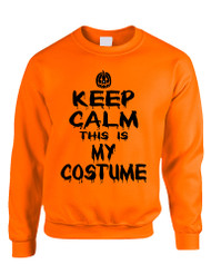 Adult Crewneck Keep Calm This Is My Costume Halloween Top Idea