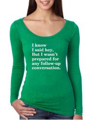 Women's Shirt I Know I Said Hey Wasn't Prepared For Humor Shirt