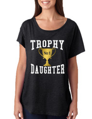 Women's Dolman Shirt Trophy Daughter Love Family Cool Gift Fun