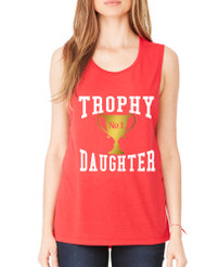 Women's Flowy Muscle Top Trophy Daughter Love Cool Gift Fun