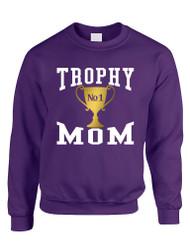 Adult Sweatshirt Trophy Mom Gift Love Mother's Day Sweatshirt