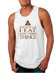 Men's Tank Top That's What I Do I Eat And I Poop Things Fun
