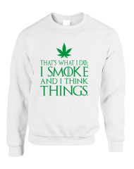 Adult Sweatshirt That's What I Do I Smoke And I Think Things
