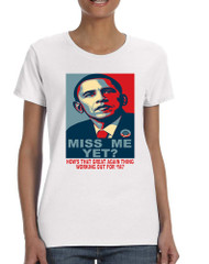 Women's T Shirt Miss Me Yet Obama Trump President Tee
