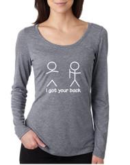 Women's Shirt I Got Your Back Cool Sarcasm Shirt Funny