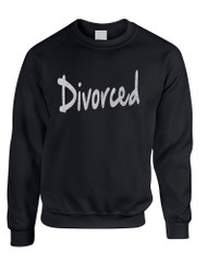 Adult Sweatshirt Divorced Glitter Silver Print Funny Break Up