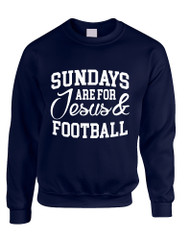 Adult Sweatshirt Sundays Are For Jesus And Football Love