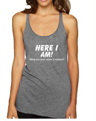 Women's Tank Top Here I Am What Are Your Other 2 Wishes Fun
