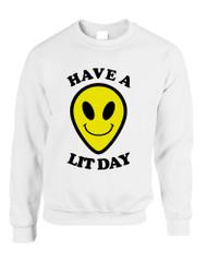 Adult Sweatshirt Have A Lit Day Cool Funny Daily Humor Top