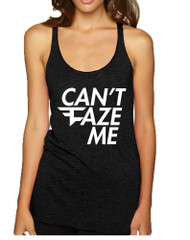 Women's Tank Top Can't Faze Me Funny Top Cool Trendy Tank