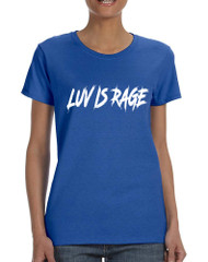 Women's T Shirt Luv Is Rage Hot Popular T Shirt Cool Shirt