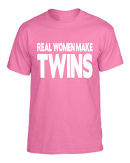 Real Women Make Twins gift T-shit