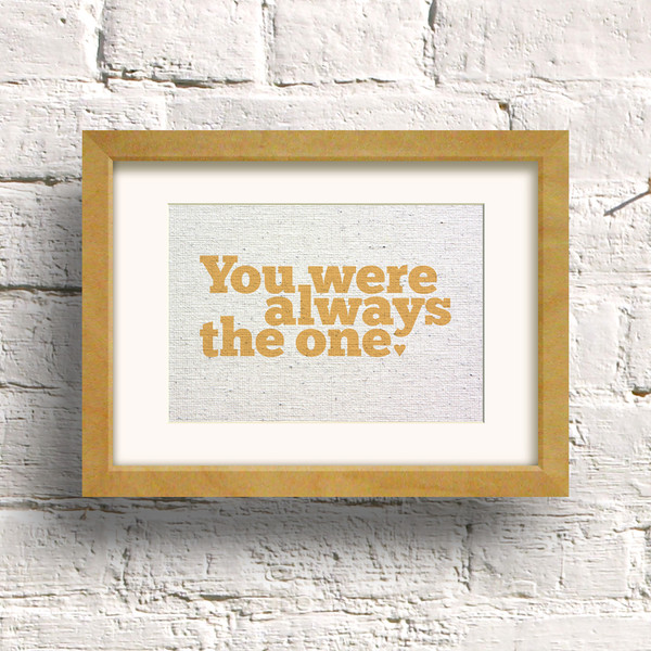 You Were Always The One print by Dig The Earth
