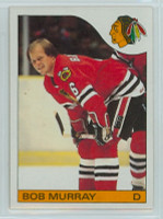 1985-86 Topps Hockey Bob Murray Chicago Black Hawks Near-Mint to Mint
