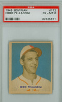 1949 Bowman 172 Eddie Pellagrini High Number PSA 6 Excellent to Mint
