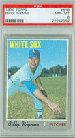 1970 Topps Baseball 618 Billy Wynne Semi High Number Chicago White Sox PSA 8 Near Mint to Mint