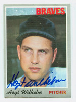 Hoyt Wilhelm AUTOGRAPH d.02 1970 Topps #17 Braves CARD IS NMT