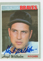 Hoyt Wilhelm AUTOGRAPH d.02 1970 Topps #17 Braves CARD IS SHARP EXMT