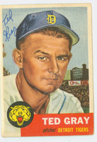 Ted Gray AUTOGRAPH d.11 1953 Topps #52 Tigers CARD IS G/VG; SL BEND