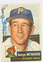 George Metkovich AUTOGRAPH d.95 1953 Topps #58 SINGLE PRINT Pirates CARD IS CLEAN VG/EX
