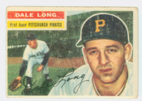 1956 Topps Baseball 56 Dale Long Pittsburgh Pirates Fair to Good