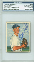 Bill Wight AUTOGRAPH d.07 1950 Bowman #38 White Sox PSA/DNA CARD IS CLEAN EX [SKU:WighB121_BW50BBpa]