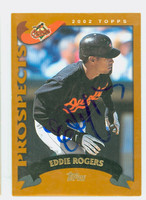 Eddie Rogers AUTOGRAPH 2002 Topps Orioles TRADED 