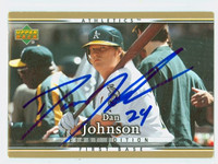 Dan Johnson AUTOGRAPH 2007 Upper Deck First Edition Athletics 